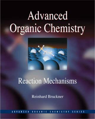 Advanced Organic Chemistry By Bruckner, Reinhard